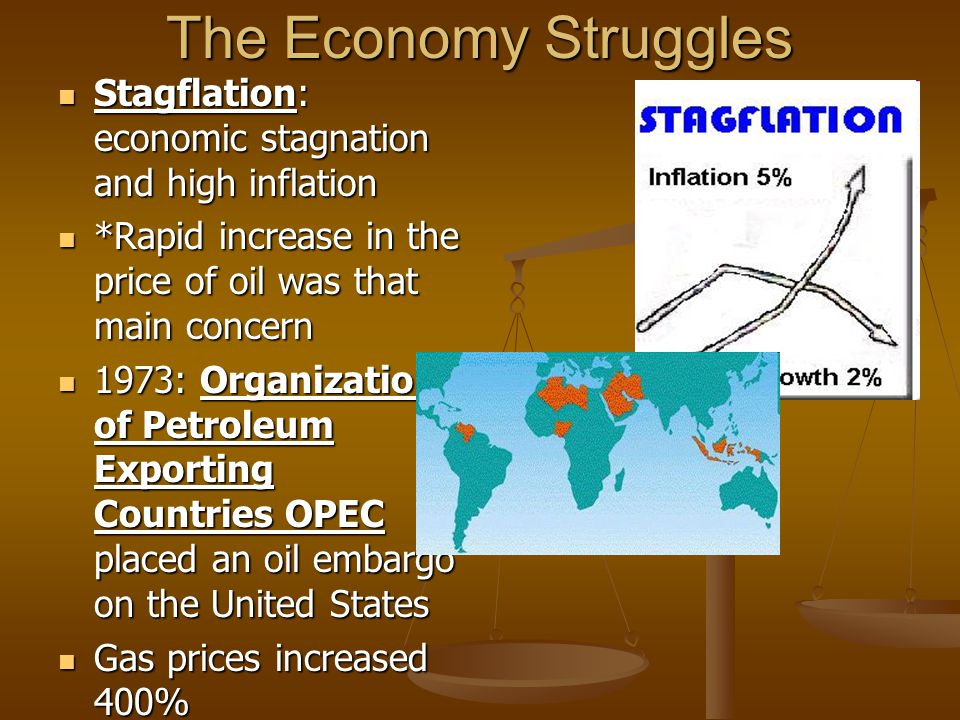 The Economy Struggles Stagflation: economic stagnation and high inflation Stagflation: economic stagnation and high inflation *Rapid increase in the p