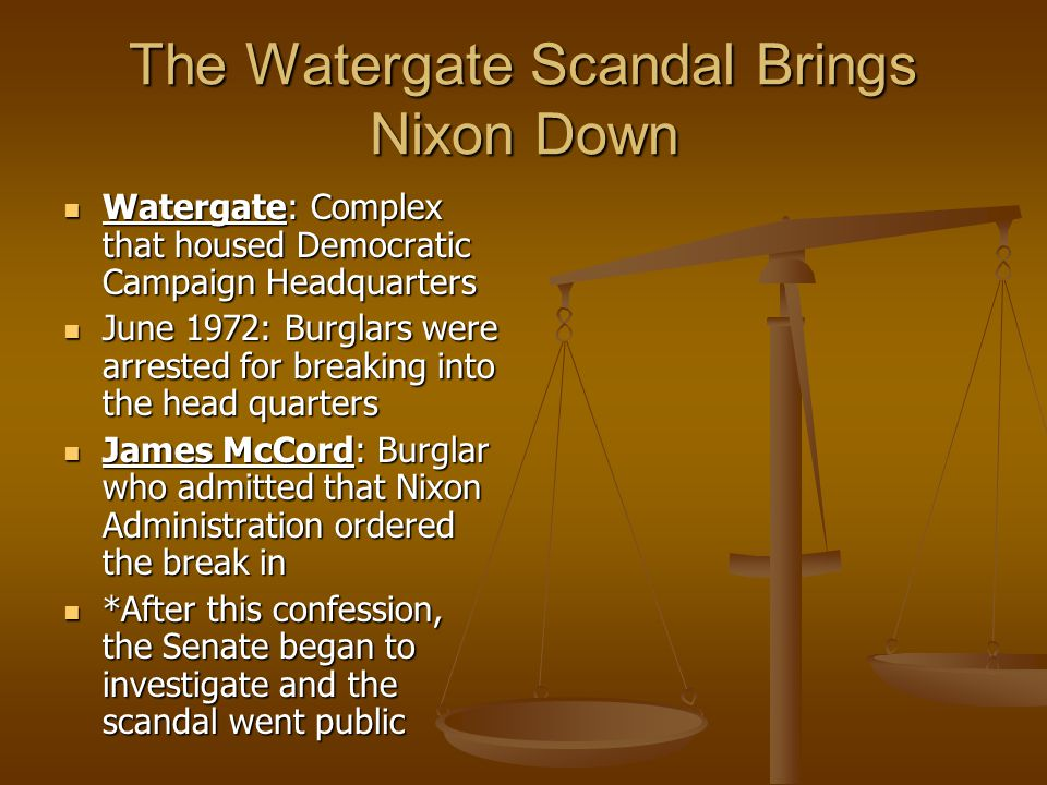 The Watergate Scandal Brings Nixon Down Watergate: Complex that housed Democratic Campaign Headquarters Watergate: Complex that housed Democratic Camp