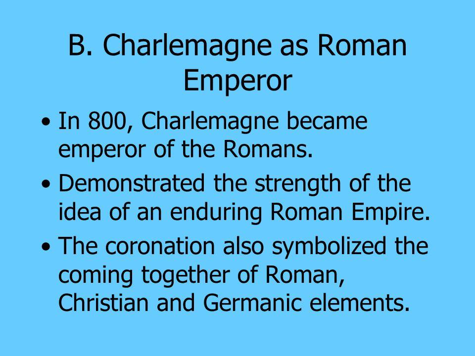 A. The Carolingian Empire Charlemagne, Frankish King from 768 to 814 Established the Carolingian Empire (Frankish Kingdom)