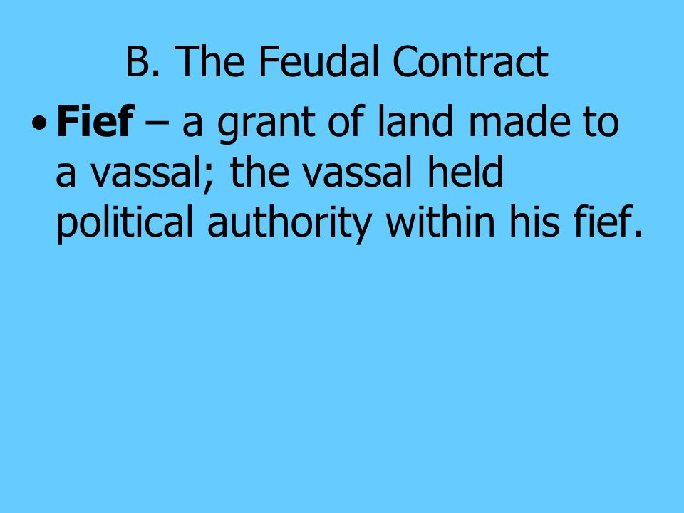 When the these lords wanted me to fight for them, they granted each vassal a piece of land that supported the vassal and his family. Where there was l