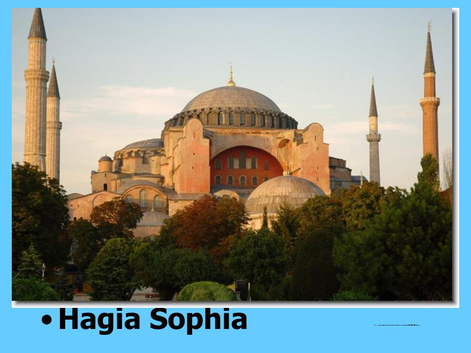 B. Building His greatest achievement was the famous Hagia Sophia – the Church of Holy Wisdom – completed in 537