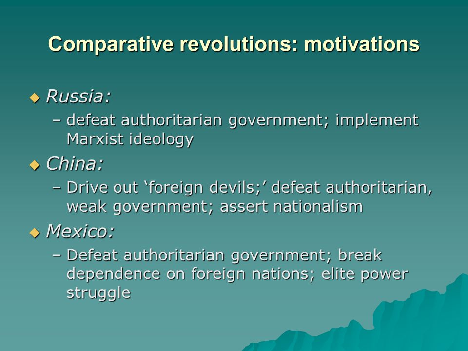 Comparative revolutions: characteristics  Russia: –led by V.I.