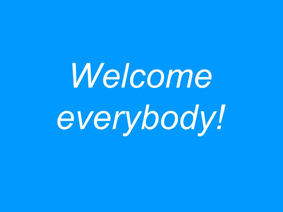 Welcome everybody!