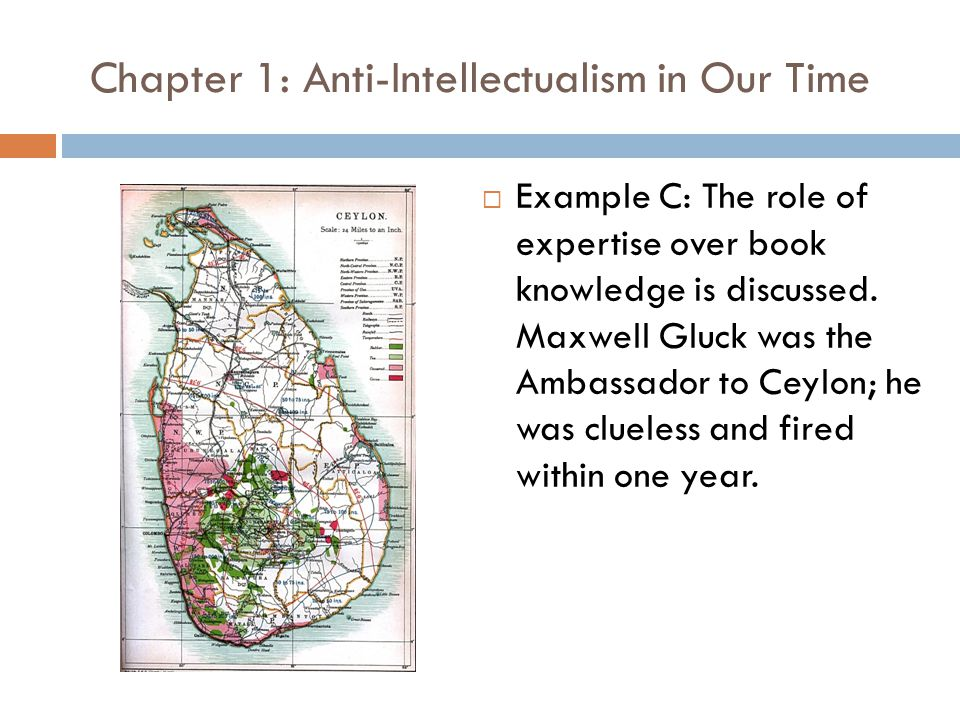 Chapter 1: Anti-Intellectualism in Our Time  Example C: The role of expertise over book knowledge is discussed.
