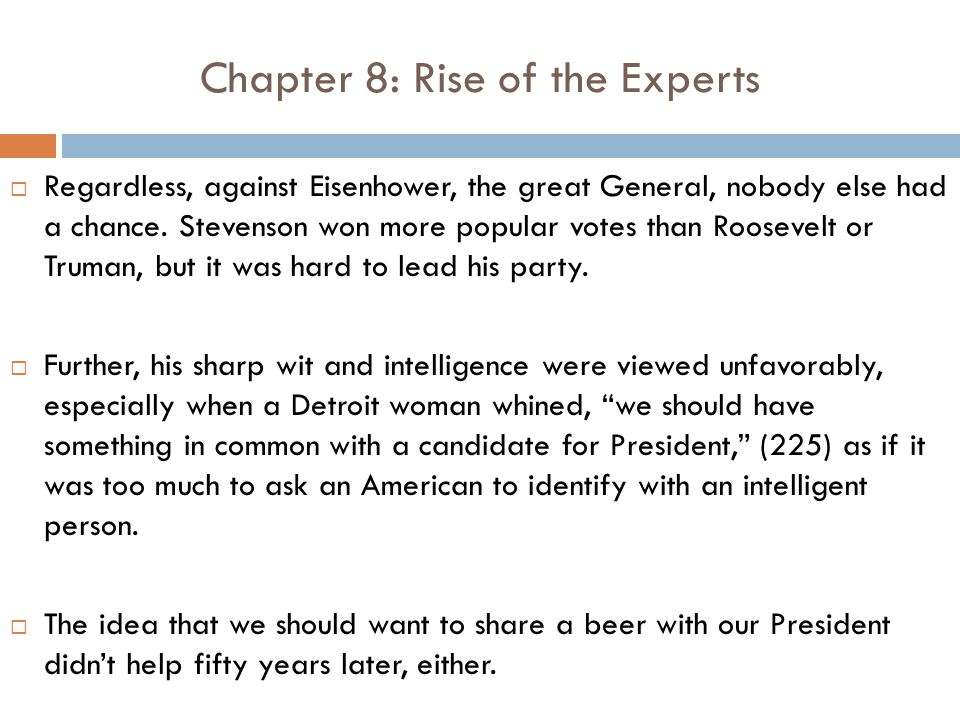 Chapter 8: Rise of the Experts  Regardless, against Eisenhower, the great General, nobody else had a chance.