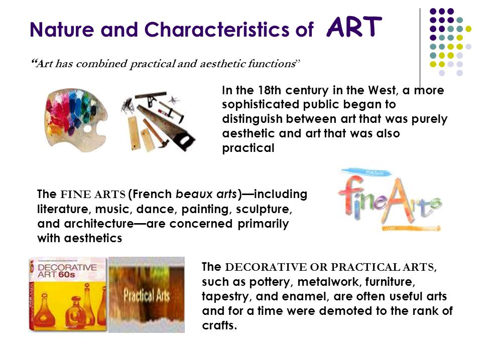 """"""" Art has combined practical and aesthetic functions"""" In the 18th century in the West, a more sophisticated public began to distinguish between art th"""