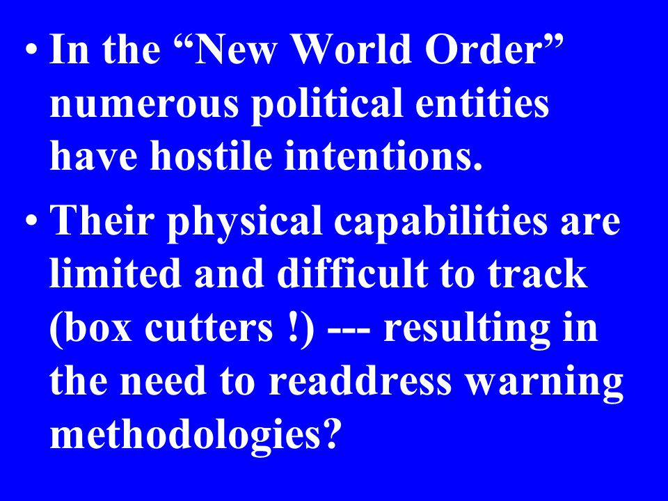 In the New World Order numerous political entities have hostile intentions.