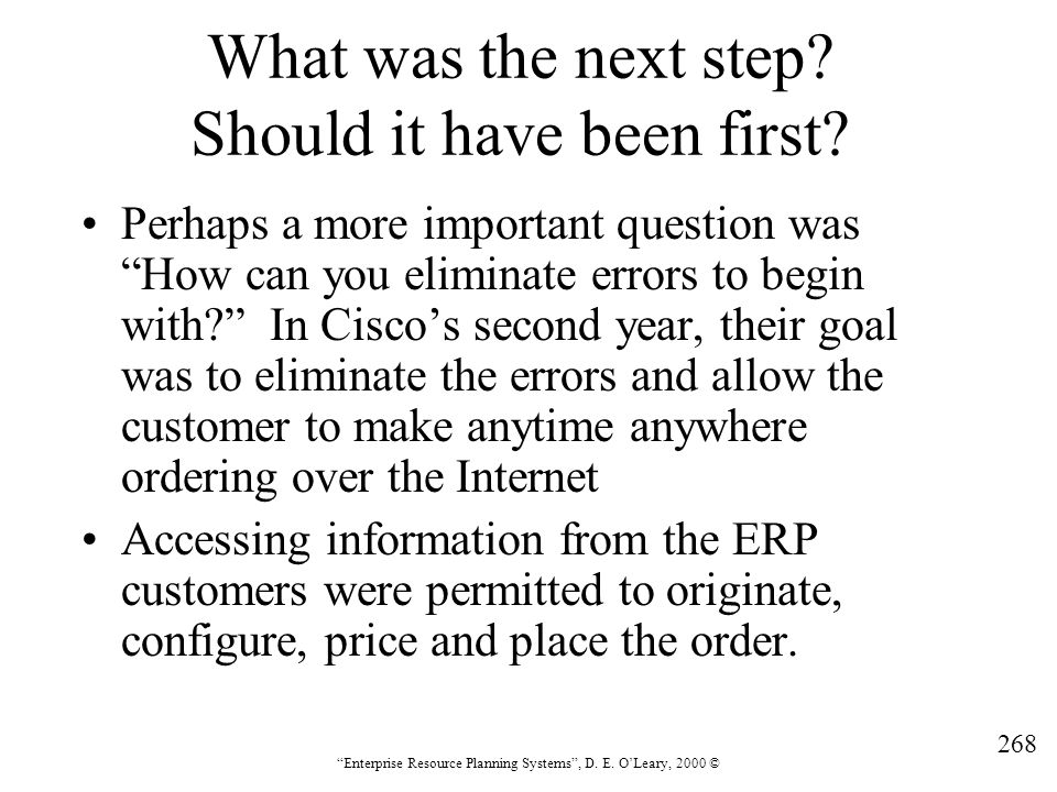 """268 """"Enterprise Resource Planning Systems"""", D. E. O'Leary, 2000 © What was the next step? Should it have been first? Perhaps a more important question"""