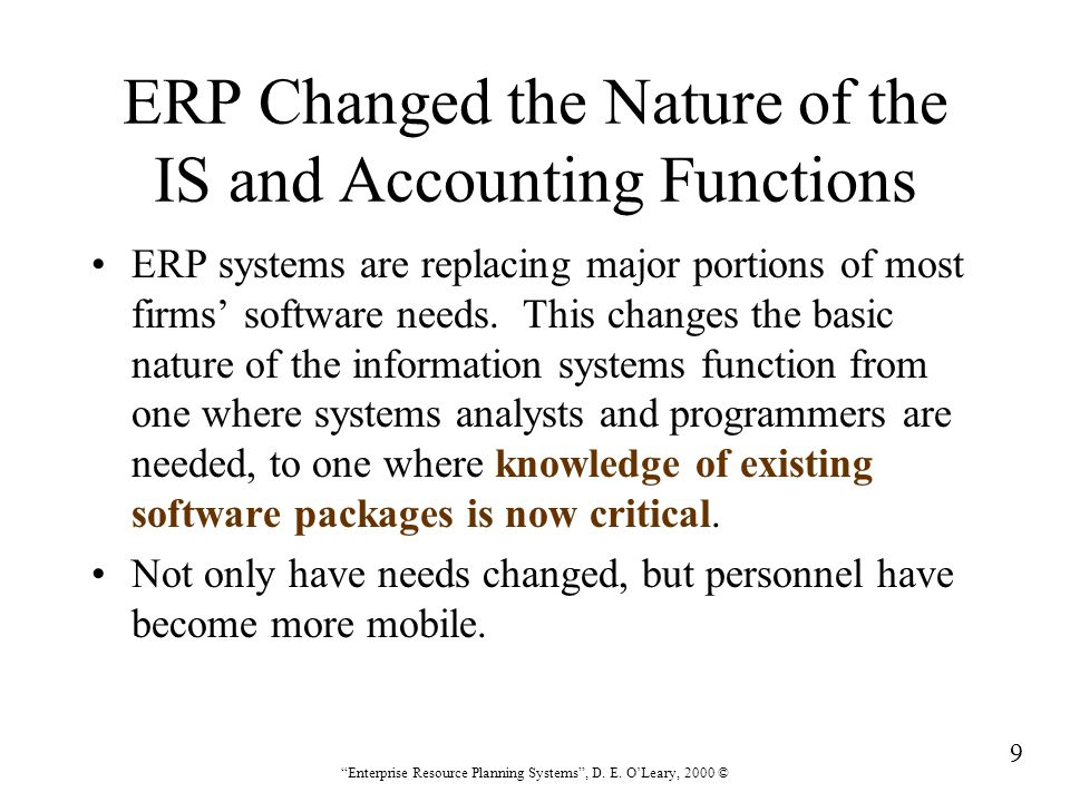 270 Enterprise Resource Planning Systems , D.E. O'Leary, 2000 © How did they do it.
