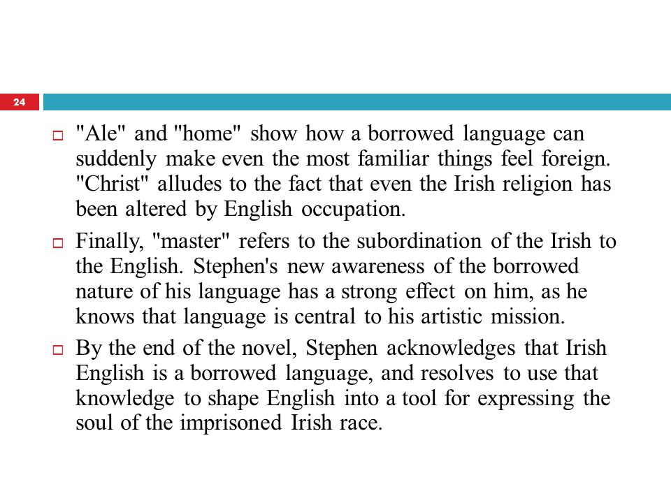  Ale and home show how a borrowed language can suddenly make even the most familiar things feel foreign.