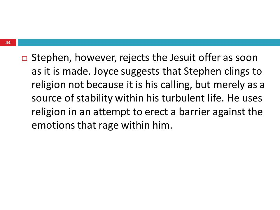  Stephen, however, rejects the Jesuit offer as soon as it is made.
