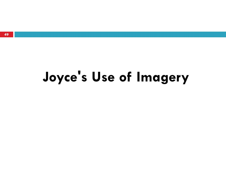 Joyce s Use of Imagery 49
