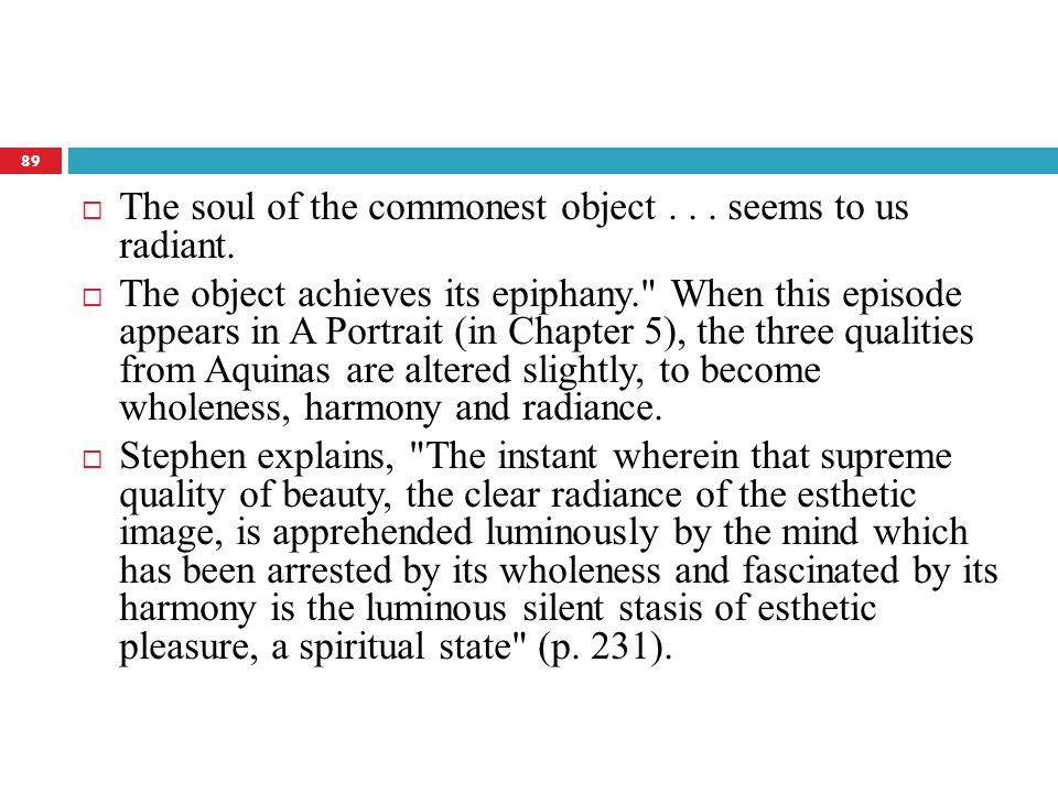  The soul of the commonest object... seems to us radiant.