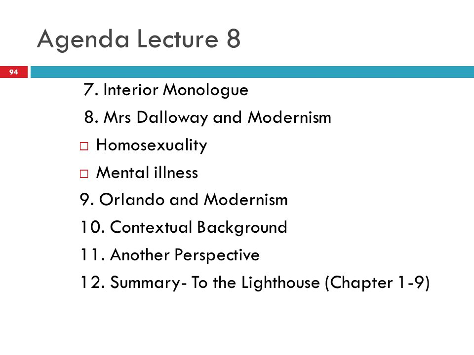 Agenda Lecture 8 7. Interior Monologue 8.