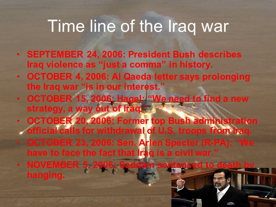 Time line of the Iraq war NOVEMBER 8, 2006: Donald Rumsfeld resigns as Secretary of Defense.
