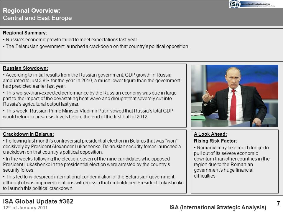 ISA Global Update #362 12 th of January 2011 ISA (International Strategic Analysis) 7 Regional Overview: Central and East Europe Regional Summary: Russia's economic growth failed to meet expectations last year.