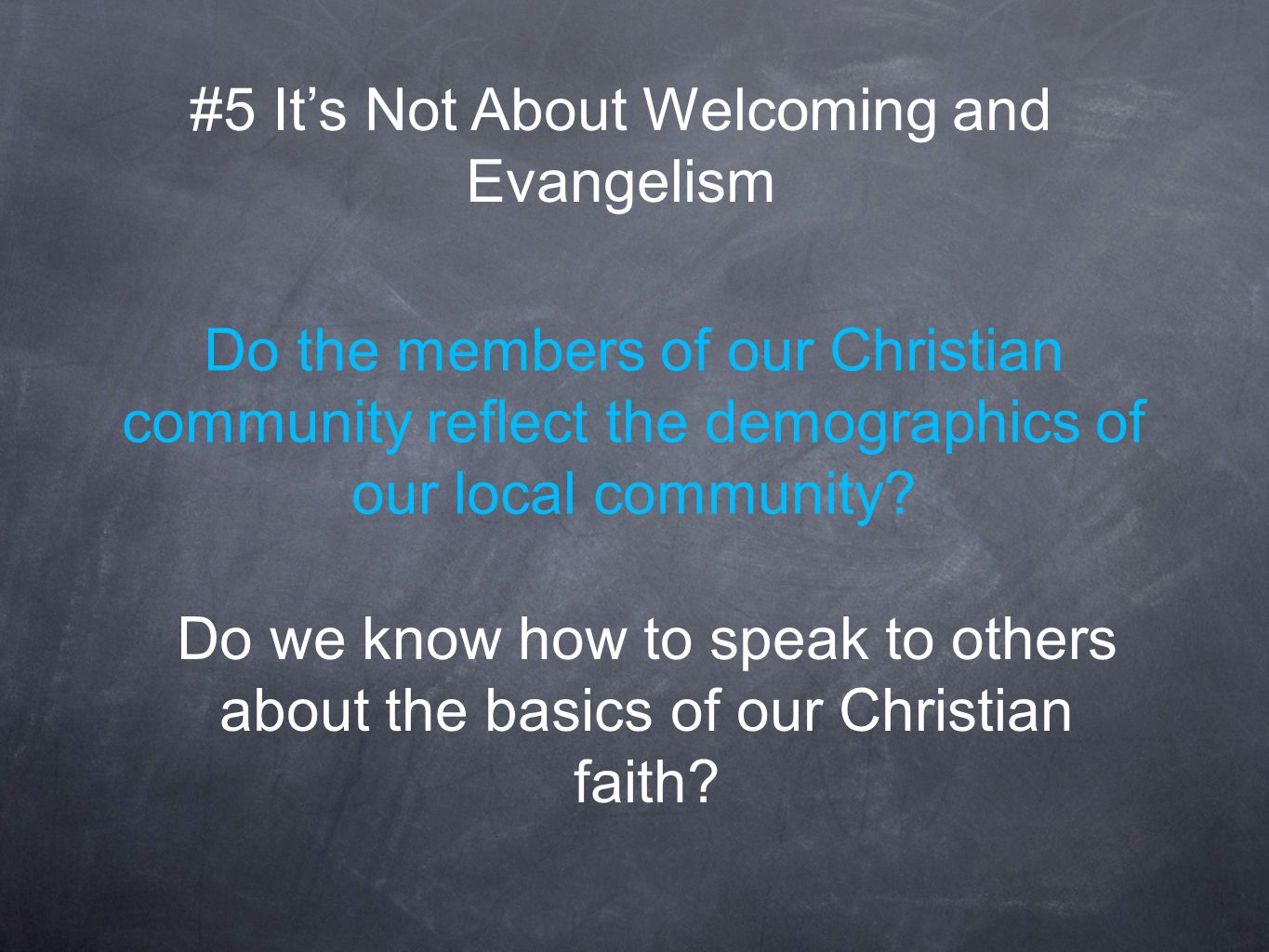 Do the members of our Christian community reflect the demographics of our local community.