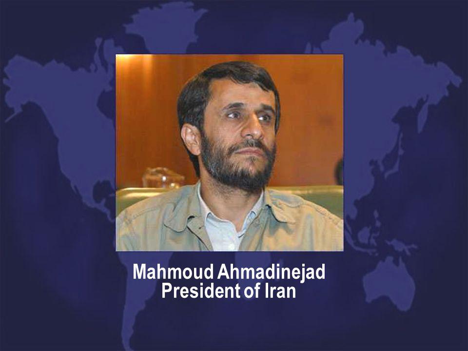 Mahmoud Ahmadinejad President of Iran