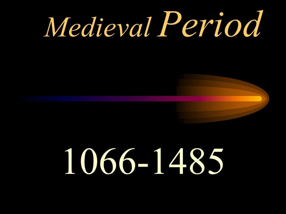 Medieval Period 1066-1485