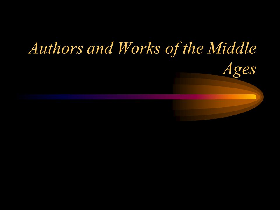 Authors and Works of the Middle Ages