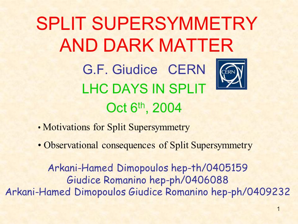 1 SPLIT SUPERSYMMETRY AND DARK MATTER G.F.