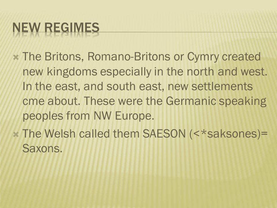  The Britons, Romano-Britons or Cymry created new kingdoms especially in the north and west.