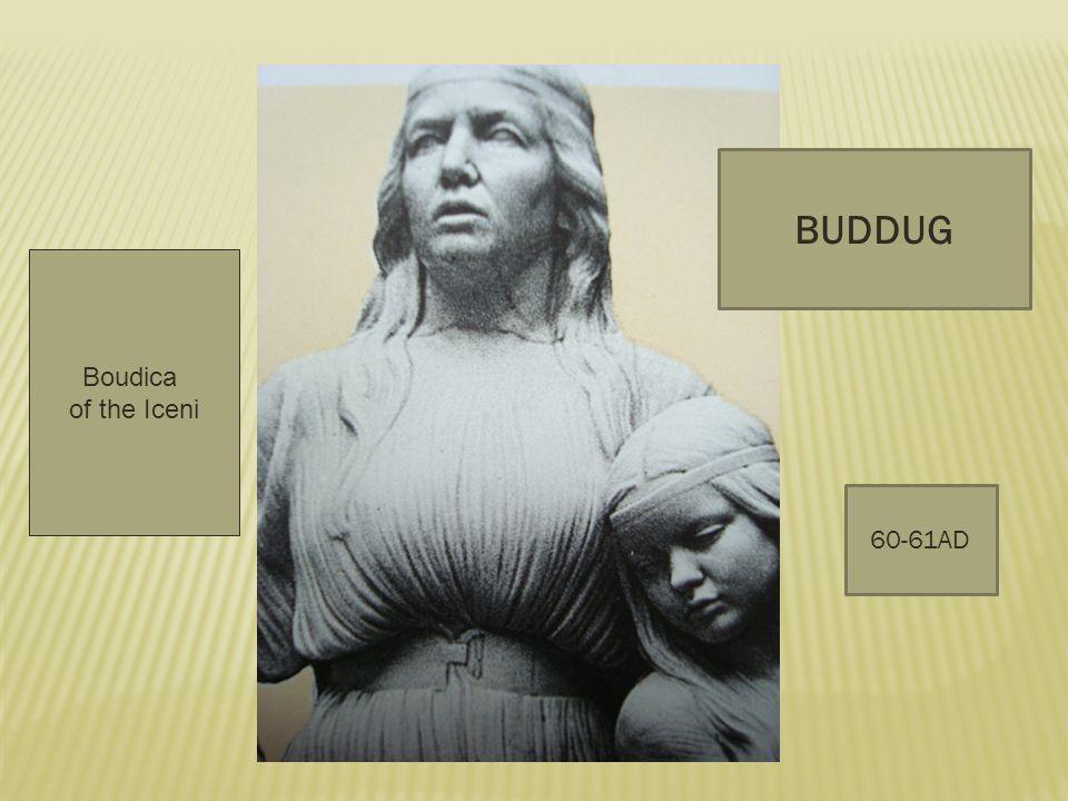Boudica of the Iceni BUDDUG 60-61AD
