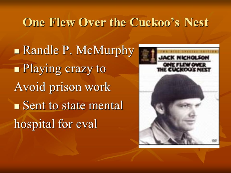 One Flew Over the Cuckoo's Nest Randle P. McMurphy Randle P.