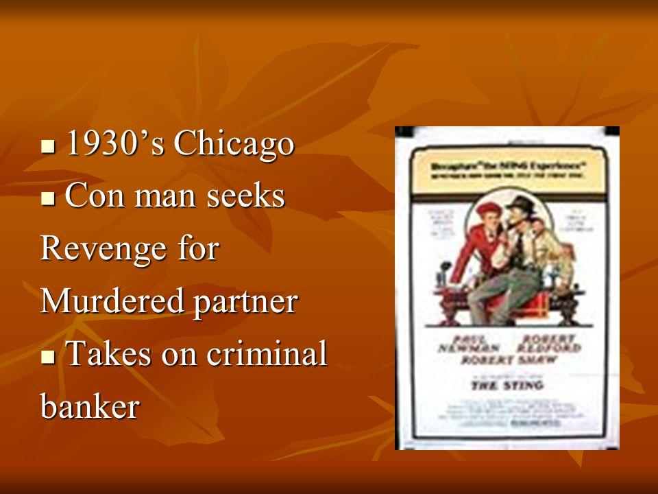 1930's Chicago 1930's Chicago Con man seeks Con man seeks Revenge for Murdered partner Takes on criminal Takes on criminalbanker