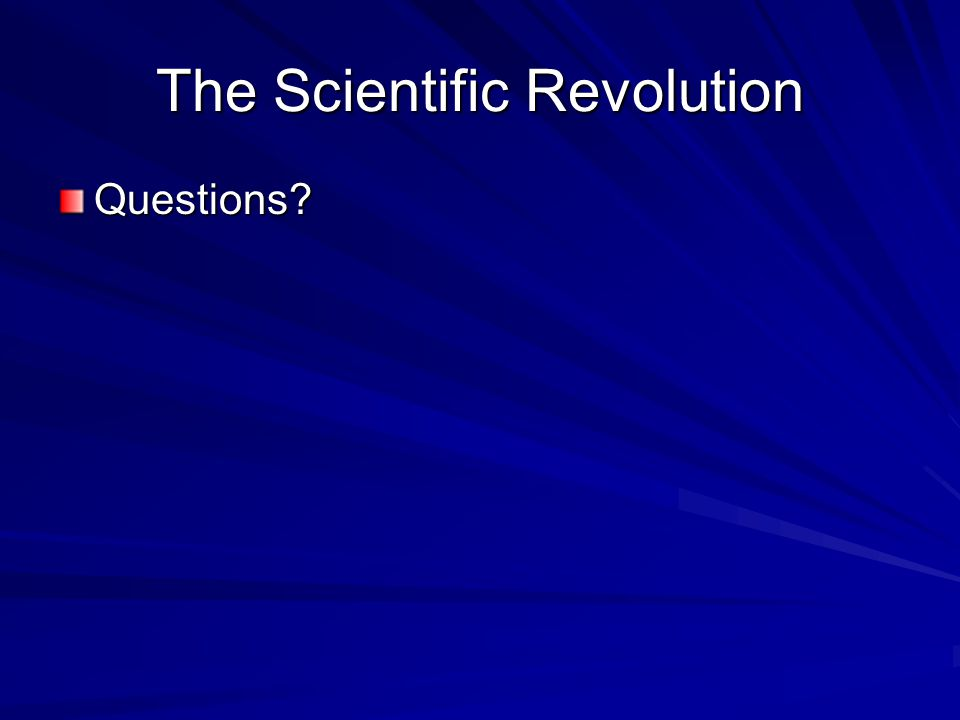 The Scientific Revolution Questions