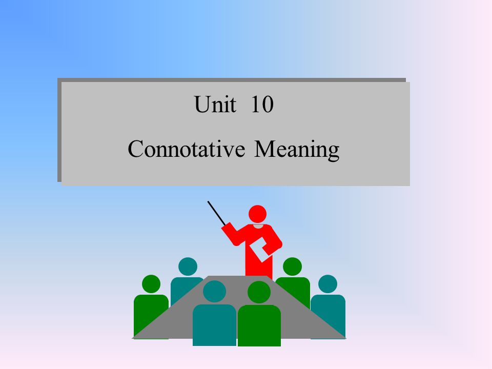 Unit 10 Connotative Meaning