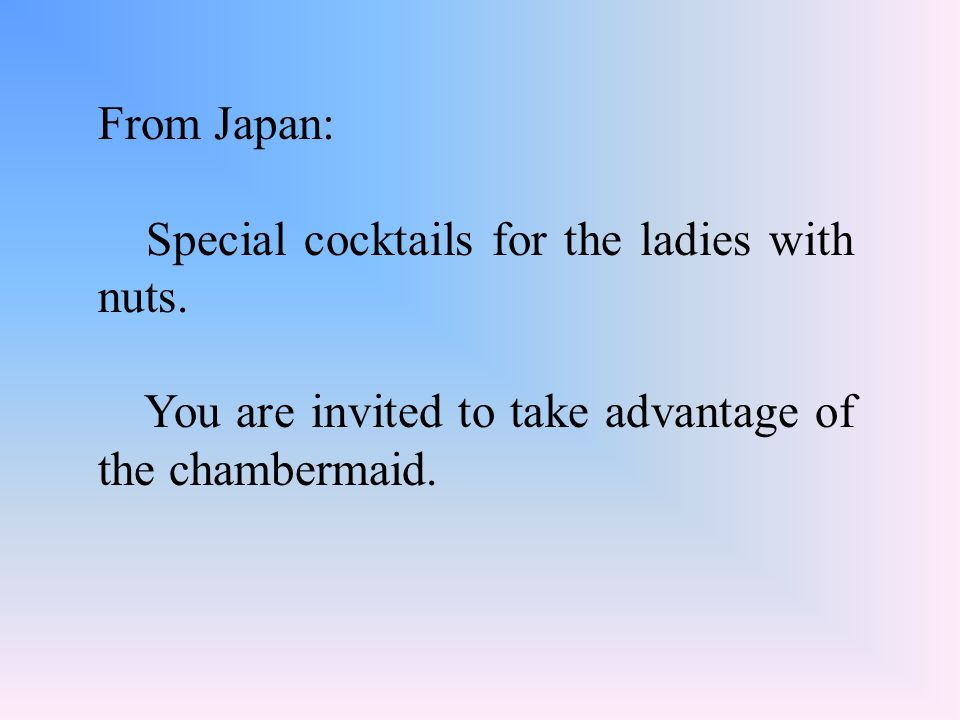 From Japan: Special cocktails for the ladies with nuts.