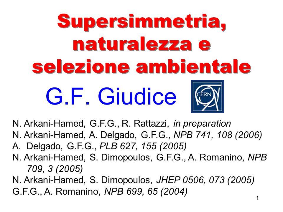 1 Supersimmetria, naturalezza e selezione ambientale G.F.