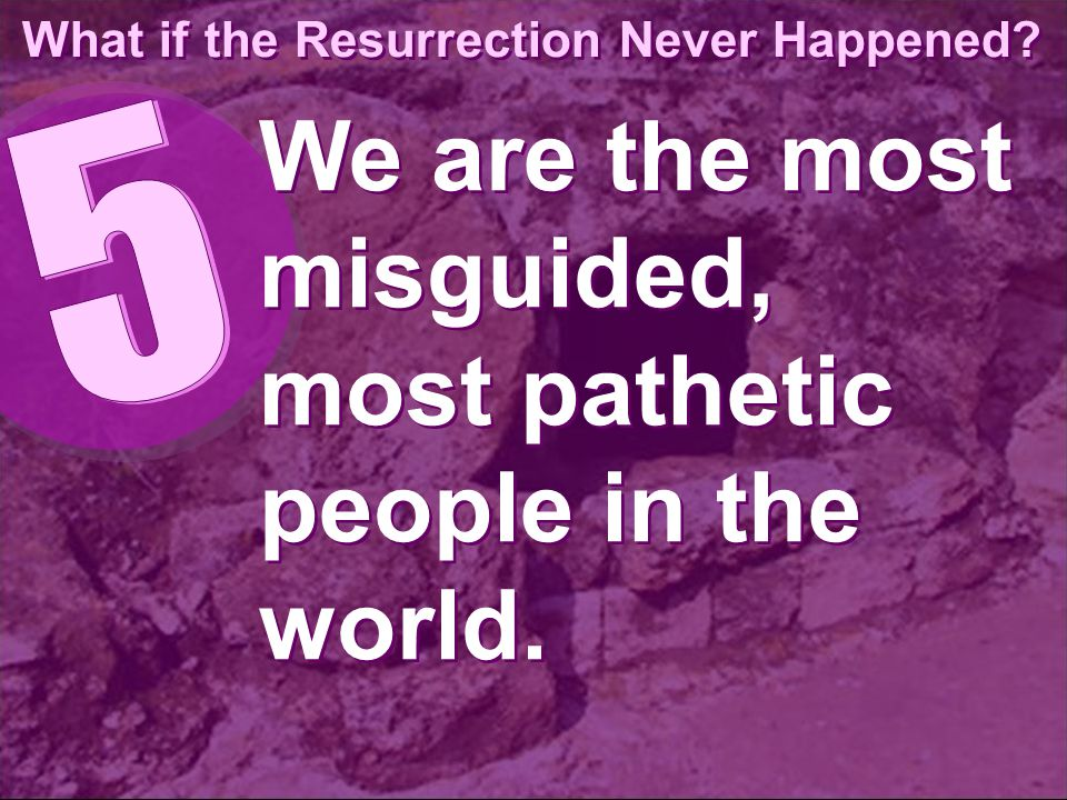 What if the Resurrection Never Happened.
