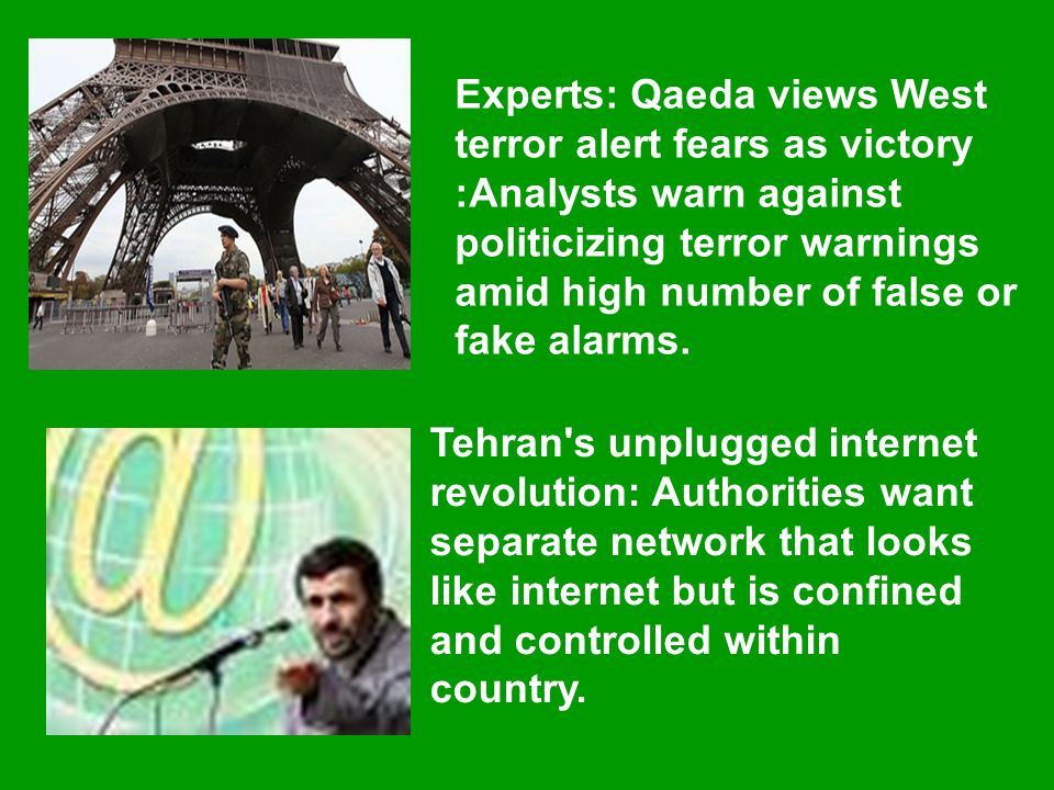 Experts: Qaeda views West terror alert fears as victory :Analysts warn against politicizing terror warnings amid high number of false or fake alarms.