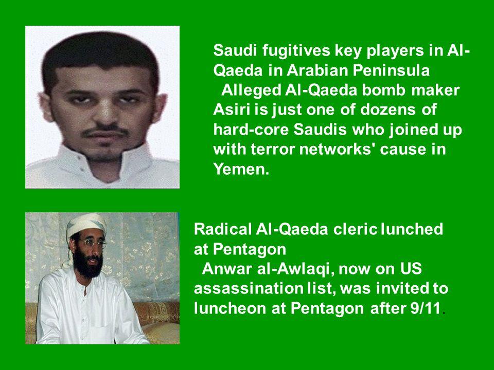 Saudi fugitives key players in Al- Qaeda in Arabian Peninsula Alleged Al-Qaeda bomb maker Asiri is just one of dozens of hard-core Saudis who joined u