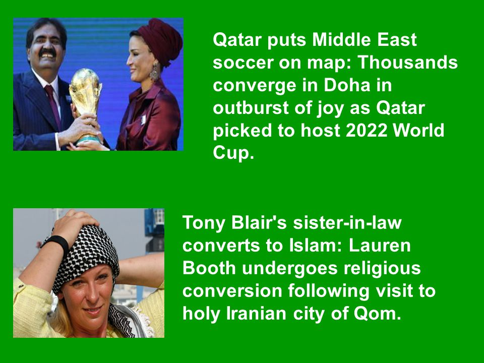 Qatar puts Middle East soccer on map: Thousands converge in Doha in outburst of joy as Qatar picked to host 2022 World Cup. Tony Blair's sister-in-law