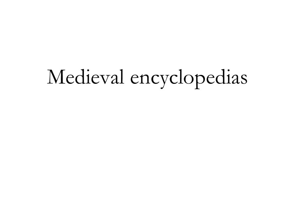 Medieval encyclopedias
