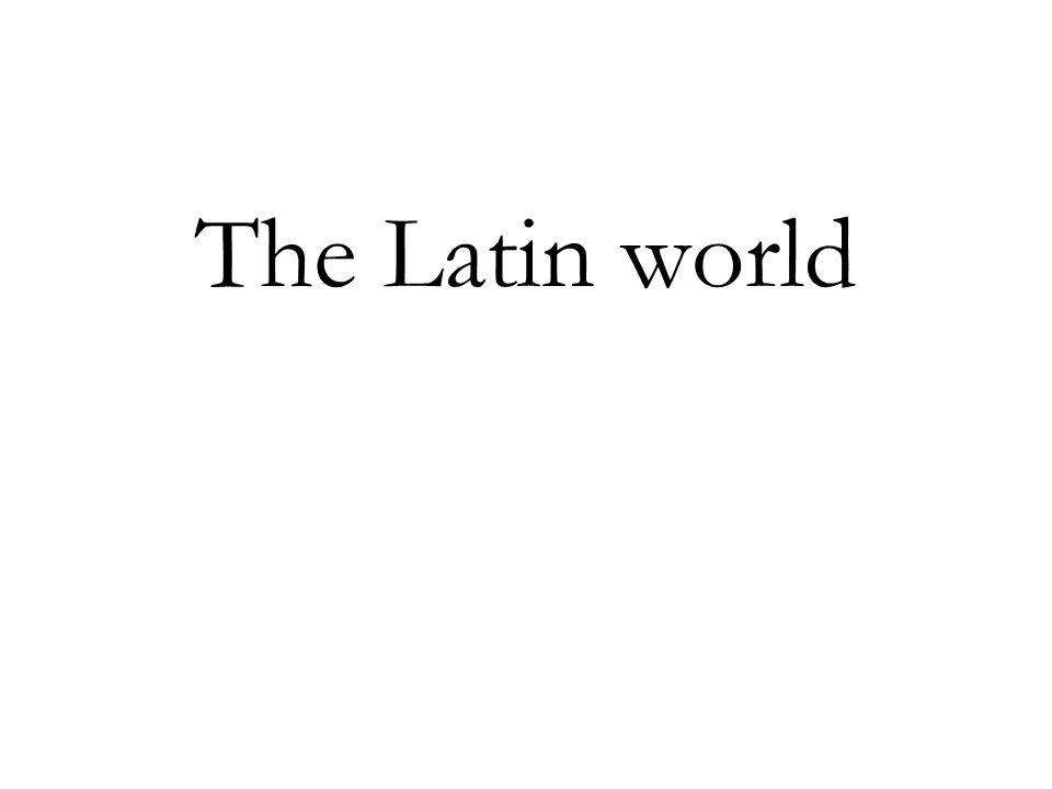 The Latin world