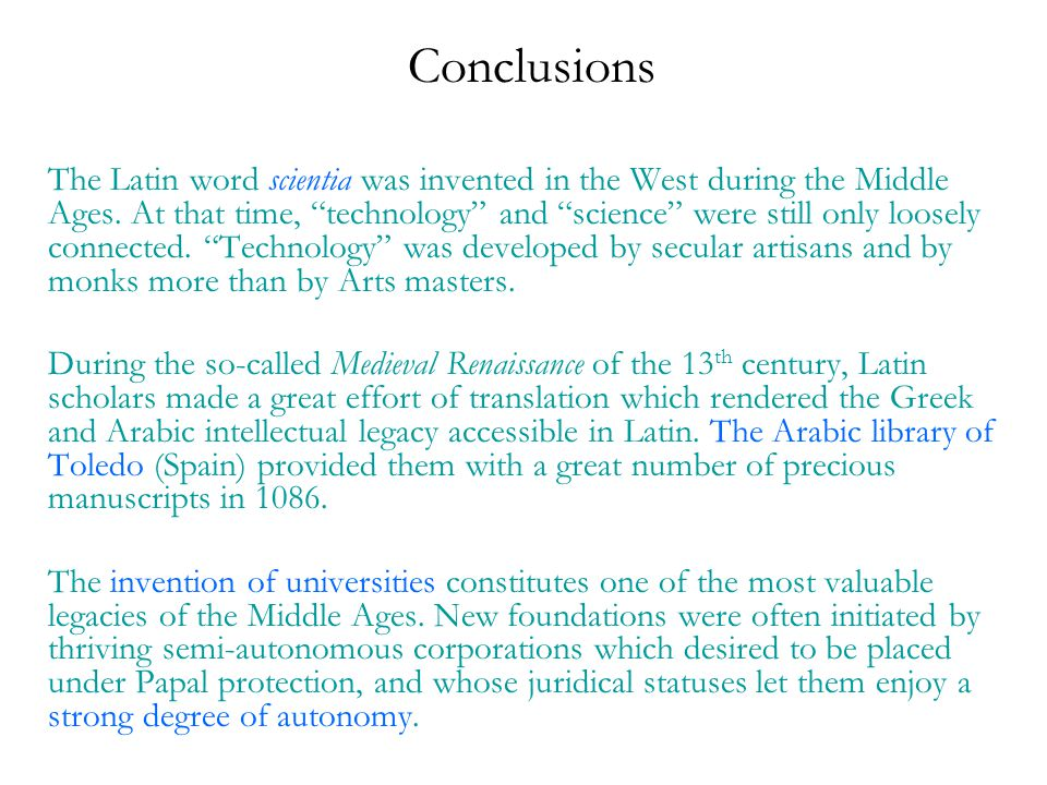 Conclusions The Latin word scientia was invented in the West during the Middle Ages.