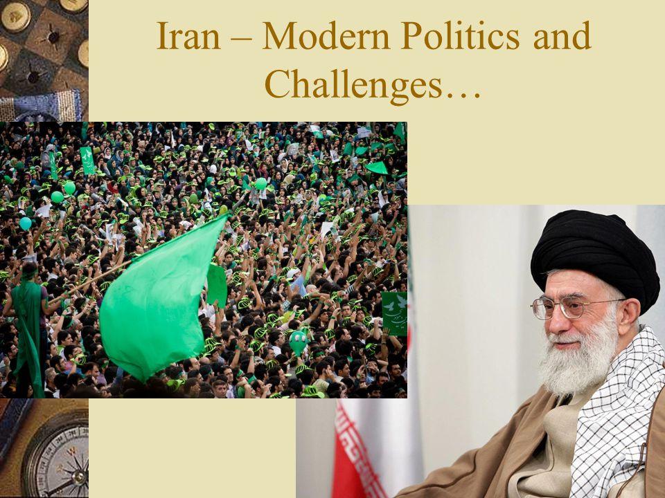 Iran – Modern Politics and Challenges…