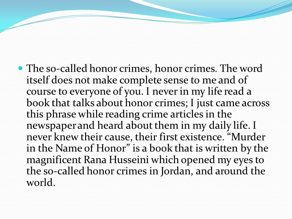 The so-called honor crimes, honor crimes.