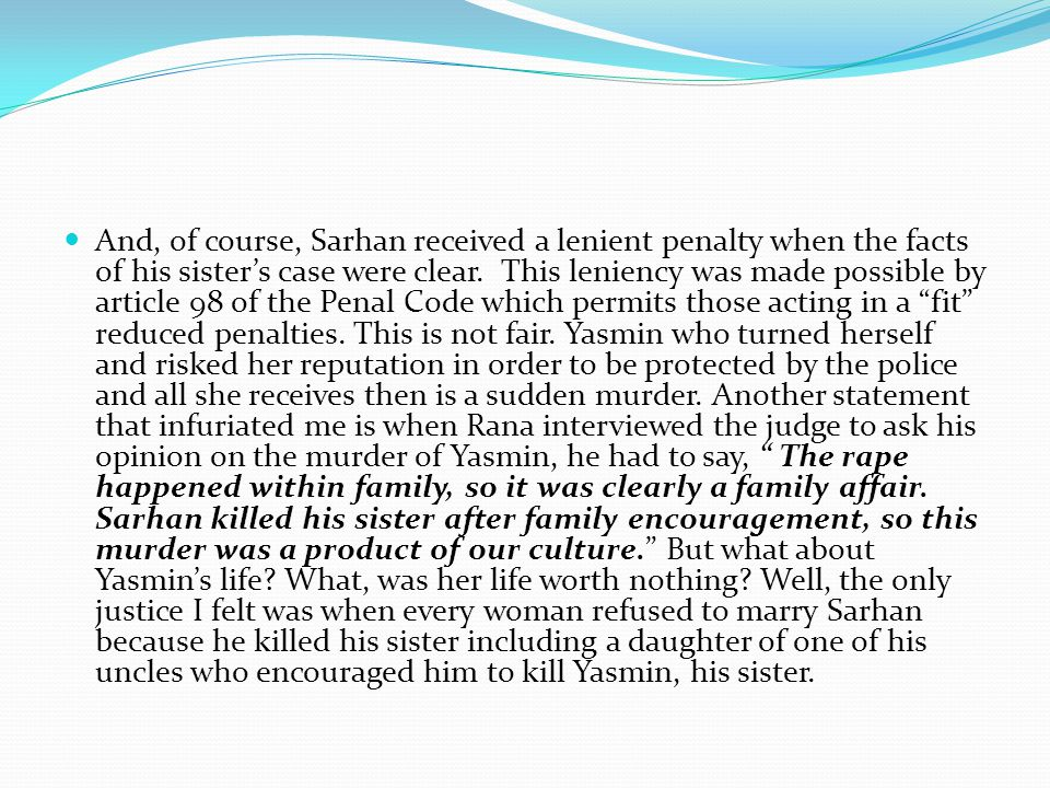And, of course, Sarhan received a lenient penalty when the facts of his sister's case were clear.