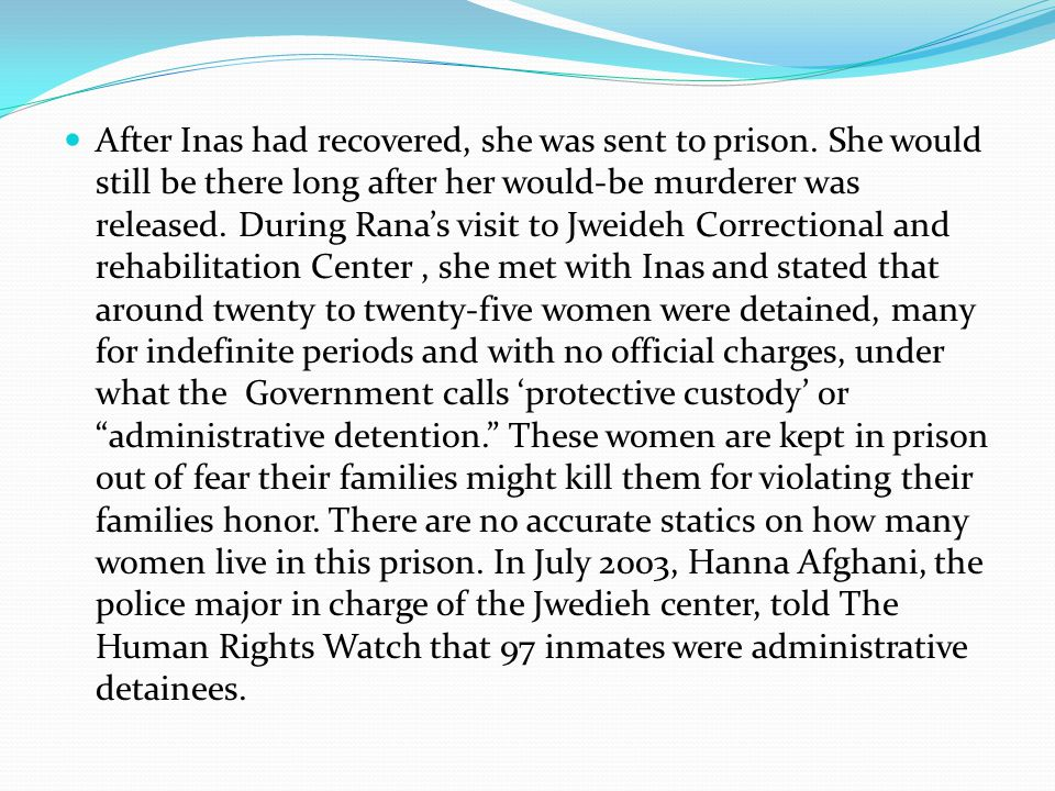 After Inas had recovered, she was sent to prison.