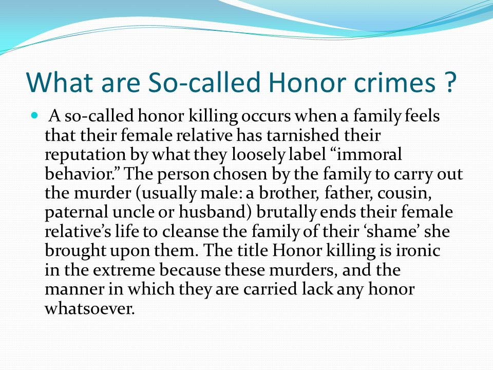 What are So-called Honor crimes .