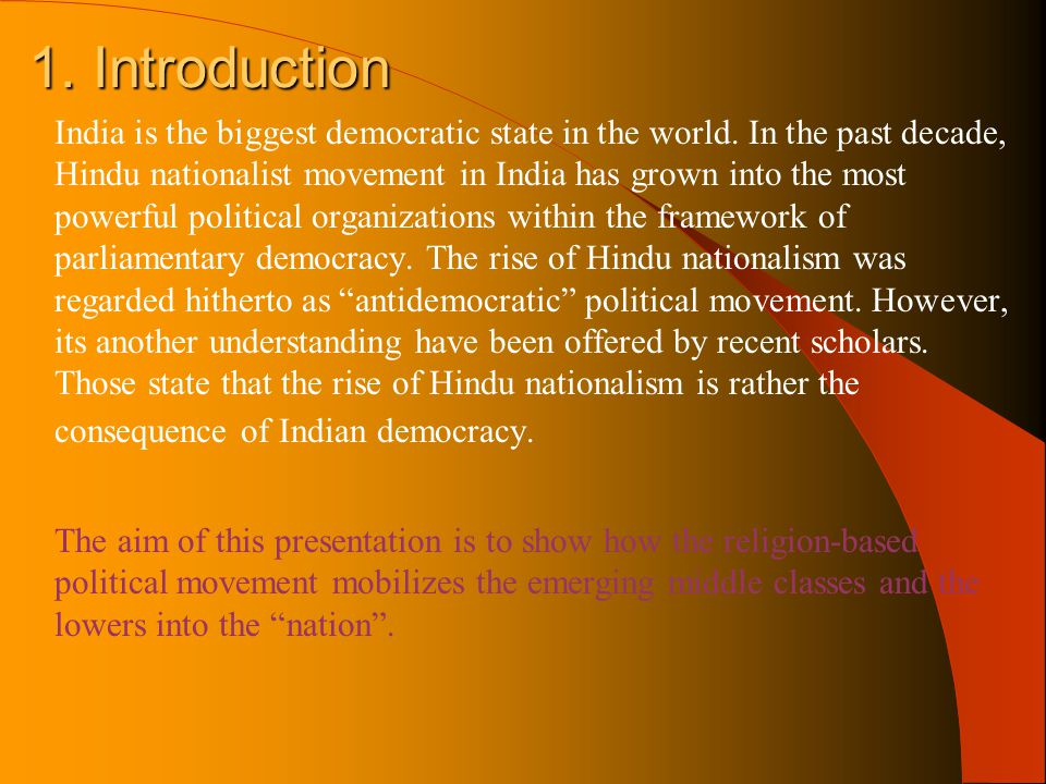 1.Introduction India is the biggest democratic state in the world.