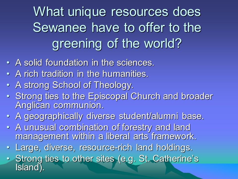 What unique resources does Sewanee have to offer to the greening of the world.