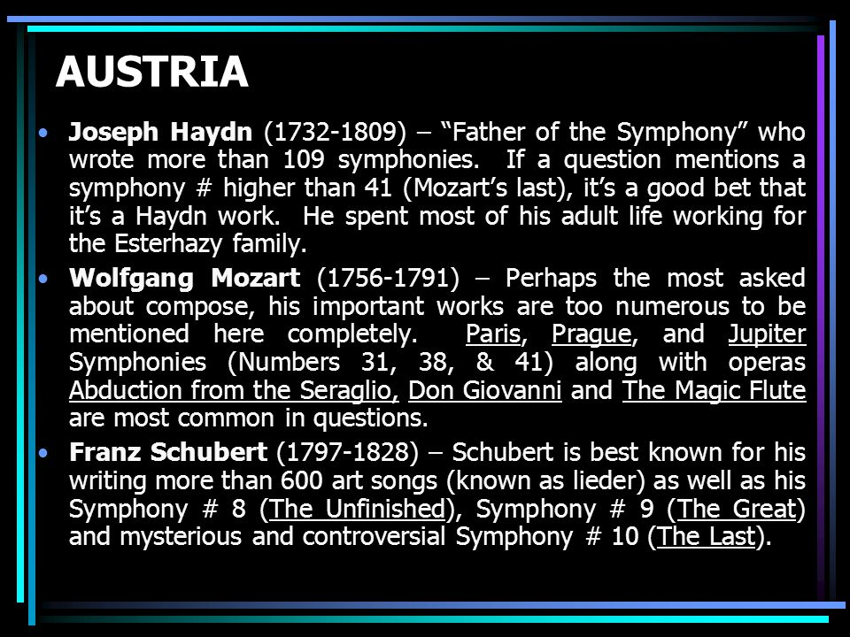 AUSTRIA Joseph Haydn (1732-1809) – Father of the Symphony who wrote more than 109 symphonies.