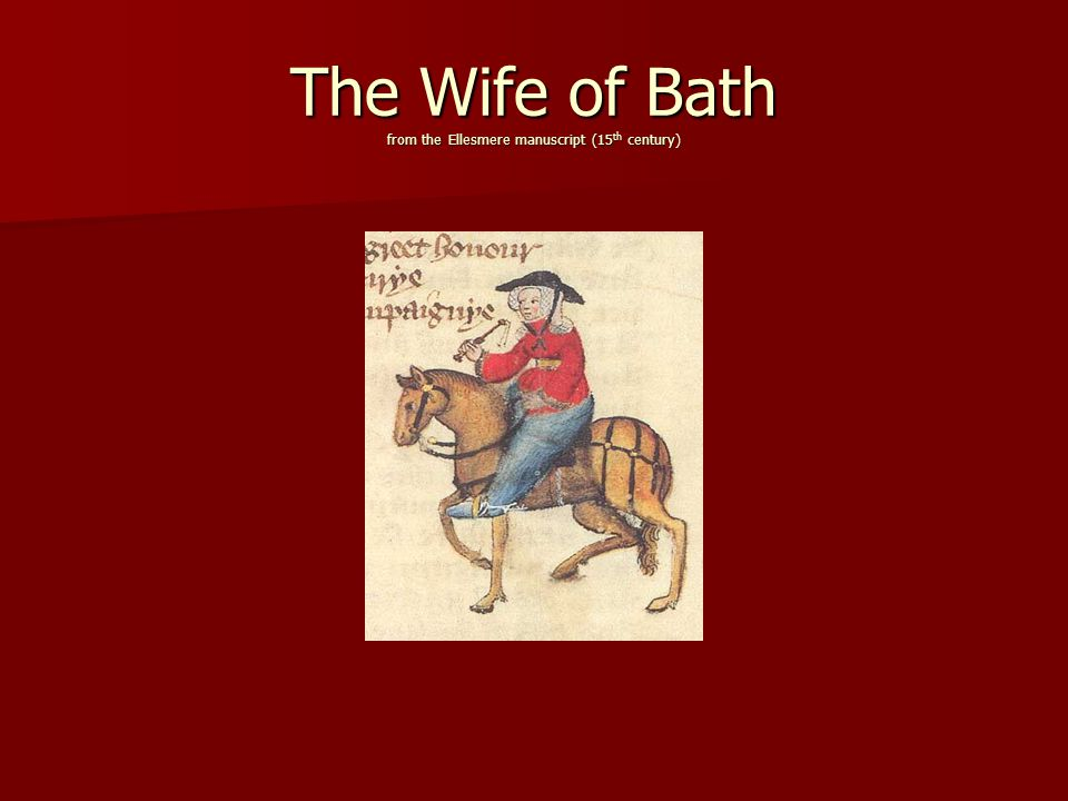 The Wife of Bath from the Ellesmere manuscript (15 th century)