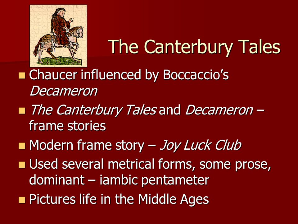 The Canterbury Tales Chaucer influenced by Boccaccio's Decameron Chaucer influenced by Boccaccio's Decameron The Canterbury Tales and Decameron – fram